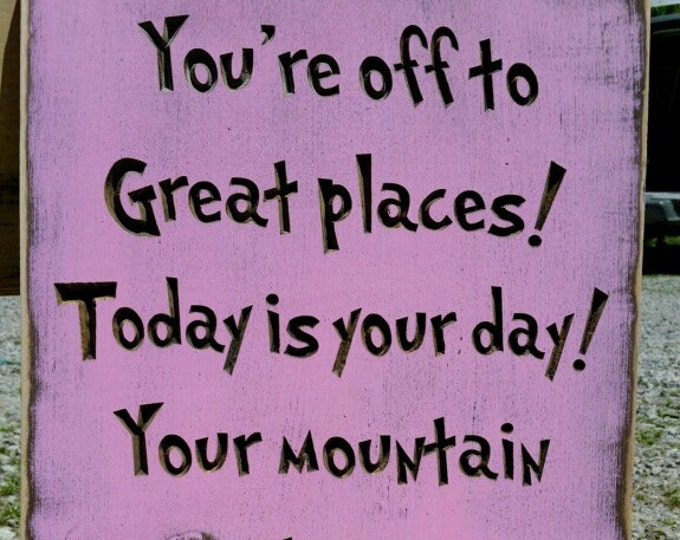 """Custom Carved Wooden Sign - """"You're Off To Great Places ... Dr. Seuss"""""""