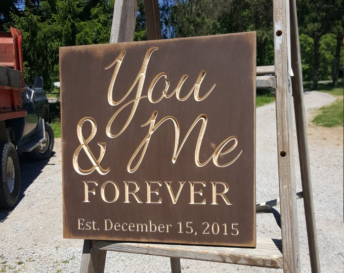 """Personalized Custom Carved Wooden Sign - """"You, Me Forever"""" - Wedding/Love"""