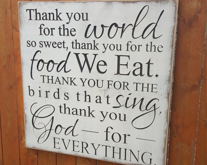 """Custom Carved Wooden Sign - """"Thank You For The World So Sweet, Thank You For The Food We Eat ..."""""""