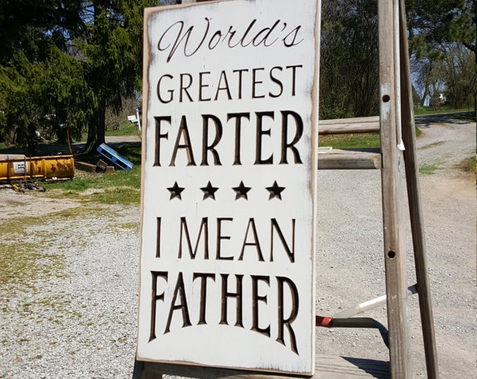 """Custom Carved Wooden Sign - """"World's Greatest FARTER ... I mean FATHER"""""""
