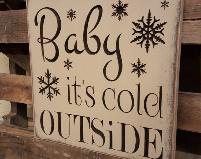 """Custom Carved Wooden Sign - """"Baby It's Cold Outside"""" 14x14, 18x18"""