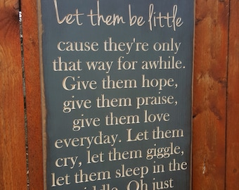 "Custom Carved Wooden Sign - ""Let Them Be Little ..."""