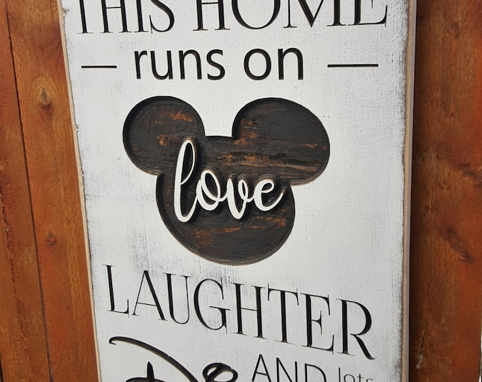 """Custom Carved Wooden Sign - """"This Home Runs On Love, Laughter and Lots of Disney"""""""