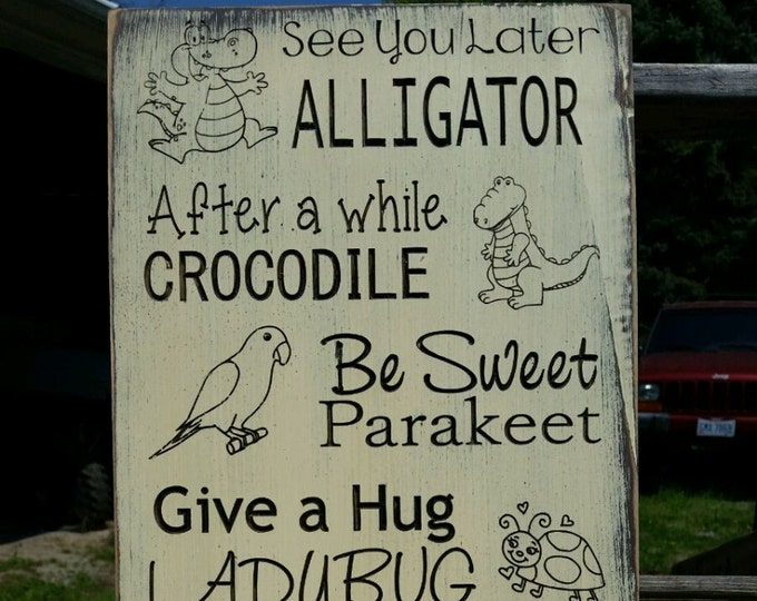 """Custom Carved Wooden Sign - """"See You Later Alligator ..."""" - 10""""x24"""""""