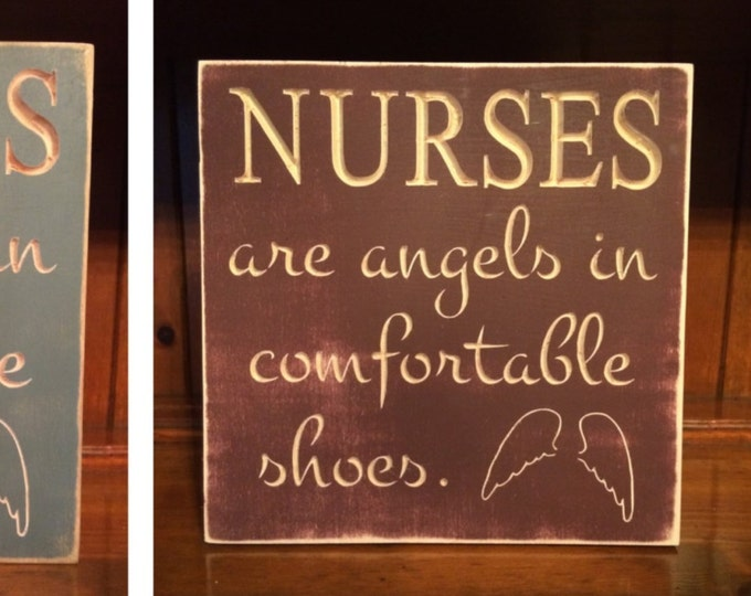 """Custom Carved Wooden Sign - """"Nurses Are Angels In Comfortable Shoes"""""""