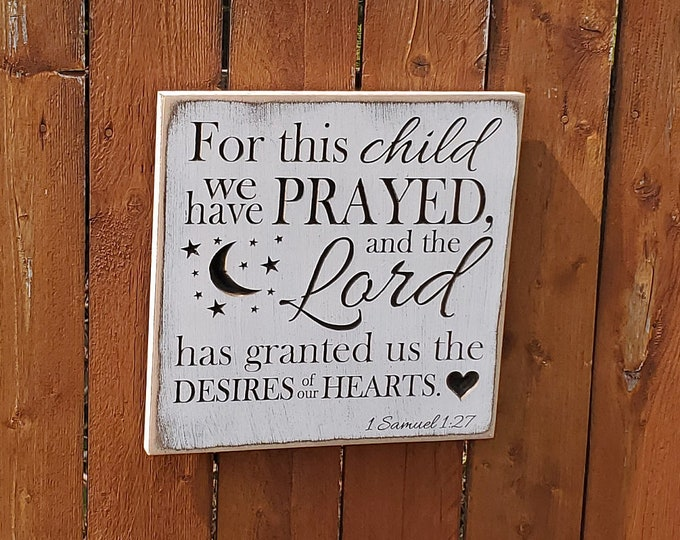 """Custom Carved Wooden Sign - """"For This Child We Have Prayed - 1 Samuel 1:27"""""""