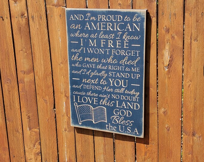 "Custom Carved Wooden Sign - ""And I'm proud to be an American, where at least I know I'm free""  Lee Greenwood ""God Bless The USA"" song lyrics"