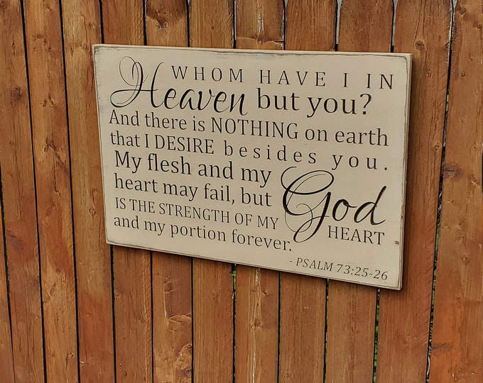 "Custom Carved Wooden Sign - ""Whom have I in Heaven but you..."" Psalm 73:25-26"