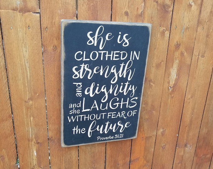 """Custom Carved Wooden Sign - """"She Is Clothed In Strength And Dignity.."""" - Proverbs 31:21"""