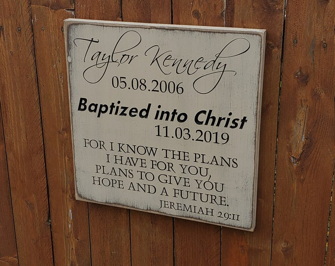 Personalized Carved Wooden Sign - Baptized into Christ, For I know the plans I have for you - Jeremiah 29:11