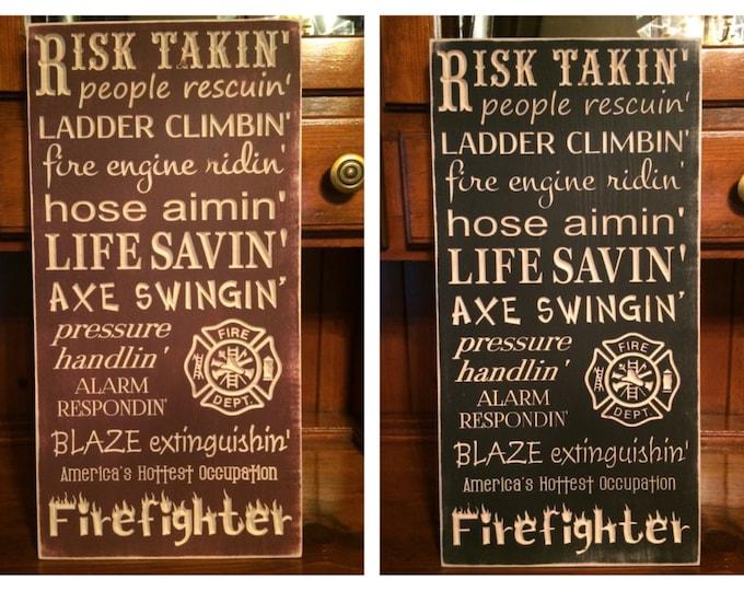 "Custom Carved Wooden Sign - ""Firefighter ... Risk Takin, People Rescuin, Ladder Climbin ..."""