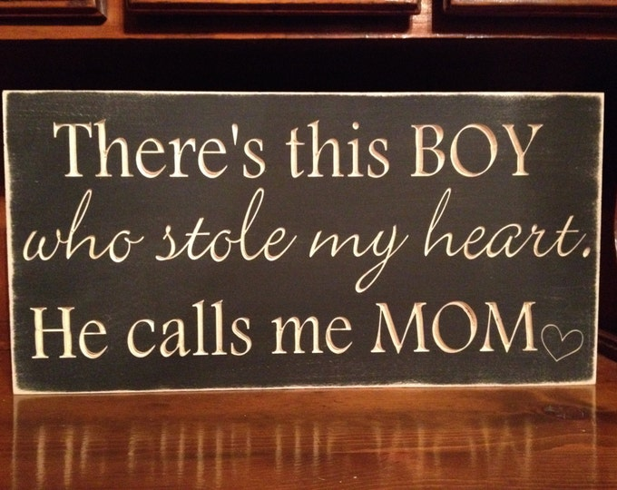 """Custom Carved Wooden Sign - """"There's This Boy Who Stole My Heart, He Calls Me Mom"""" - 20""""x10"""""""