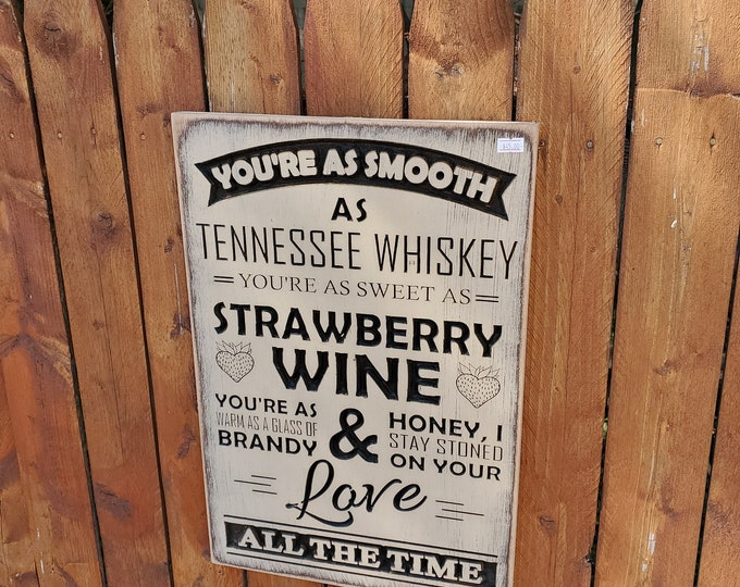 """Carved Wooden Sign - """"You're As Smooth As Tennessee Whiskey..."""" - Chris Stapleton - TENNESSEE WHISKEY lyrics"""