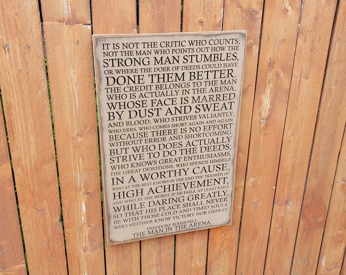 """Custom Carved Wooden Sign - """"The Man In The Arena - It's Not The Critic How Counts ... The Man In The Arena"""" - Theodore Roosevelt"""