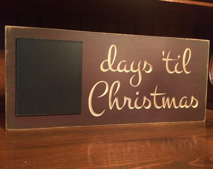"Custom Carved Wooden Sign - ""Days til Christmas w/Chalkboard"" - 18""x8"""