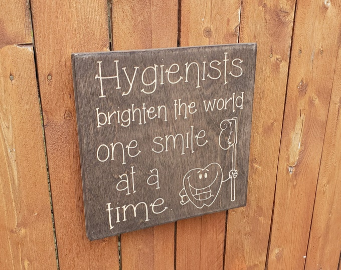 """Custom Carved Wooden Sign - """"Hygienists Brighten The World One Smile At A Time"""""""