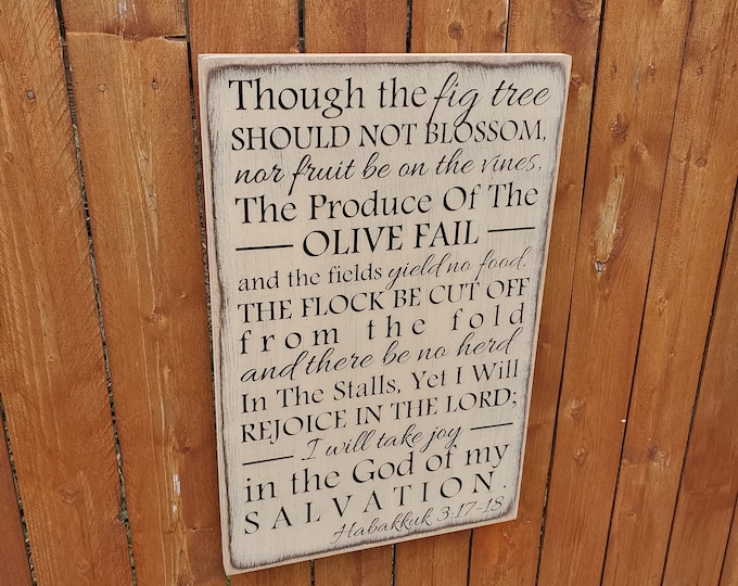 """Custom Carved Wooden Sign - """"Though the fig tree should not blossom... """" Habakkuh 3:17-18"""