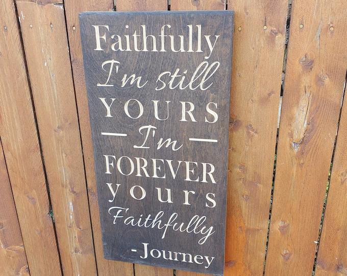 "Custom Carved Wooden Sign - ""Faithfully I'm Still Yours"" - Journey ""Faithfully"" song lyrics"