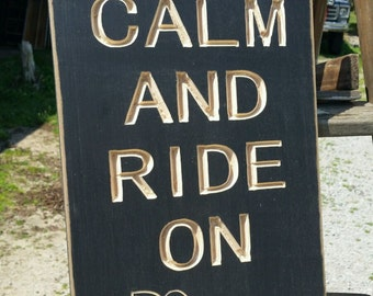 "Custom Carved Wooden Sign - ""Keep Calm And Ride On"""