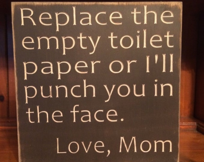 """Custom Carved Wooden Sign - """"Replace The Toilet Paper Or I'll Punch You In The Face"""""""
