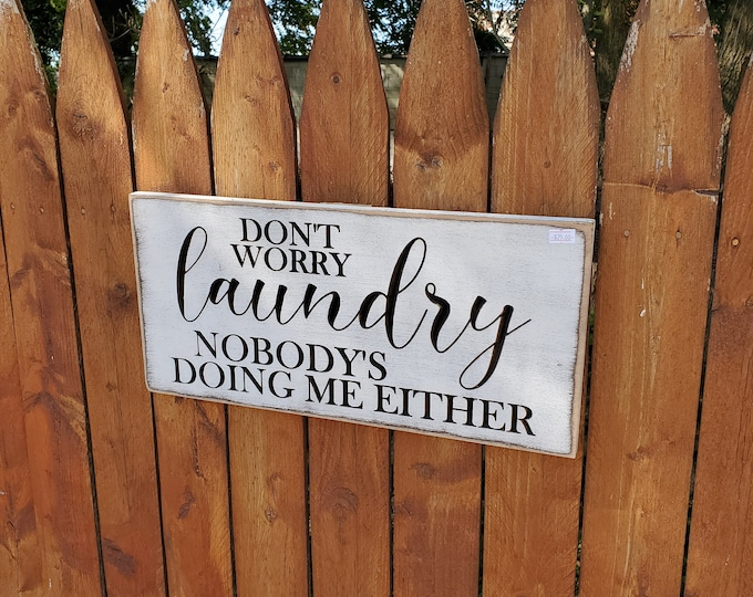 """Custom Carved Wooden Sign """"Don't worry laundry, nobody's doing me either"""""""