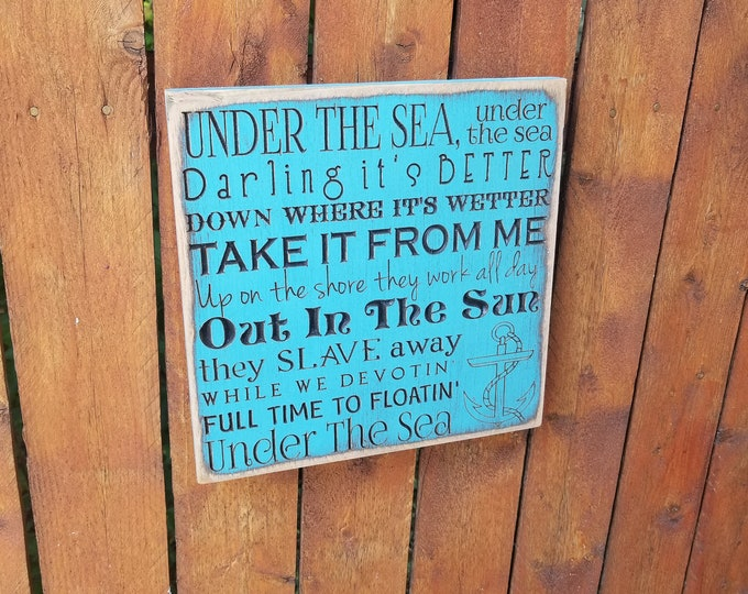 """Custom Carved Wooden Sign - """"Under The Sea, Darling It's Better, Down Where It's Wetter ..."""" Little Mermaid"""