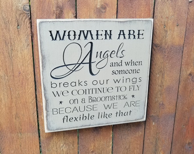 """Custom Carved Wooden Sign - """"Women Are Angels ..."""""""