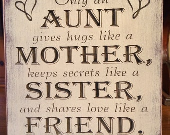 """Custom Carved Wooden Sign - """"Only An Aunt Gives Hugs Like A Mother ..."""""""