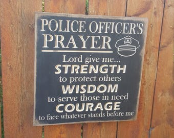 """Custom Carved Wooden Sign - """"Police Officer's Prayer"""" - Strength, Wisdom, Courage"""