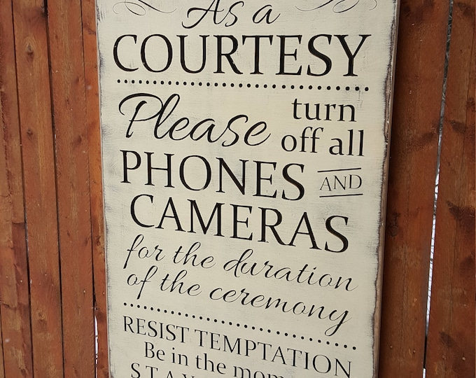 """Custom Carved Wooden Sign - """"As A Courtesy, Please Turn Off All Phones and Cameras for the Duration of the Ceremony ... Unplugged Wedding"""""""