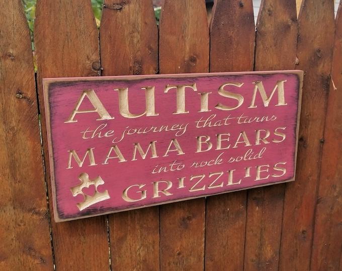 """Custom Carved Wooden Sign - """"Autism, The Journey That Turns Mama Bears Into Rock Solid Grizzlies"""" - 20""""x10"""""""