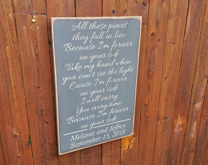 """Personalized Carved Wooden Sign - """"All These Pieces They Fall In Line ..."""" - Needtobreath """"Forever On Your Side"""" Lyrics"""