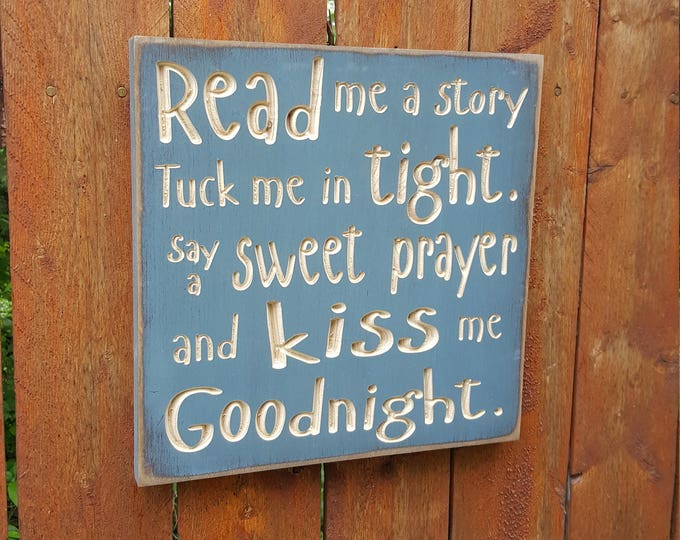 """Custom Carved Wooden Sign - """"Read Me A Story, Tuck Me In Tight, Say A Sweet Prayer and Kiss Me Goodnight"""""""
