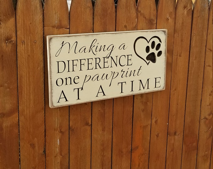 """Custom Carved Wooden Sign - """"Making A Difference One Paw Print At A Time"""""""