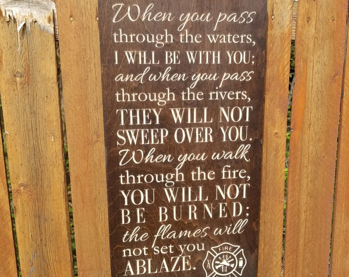 """Custom Carved Wooden Sign - FIREFIGHTER - """"When You Pass Through The Waters, ... When You Walk Through The Fire, You Not Be Burned"""""""