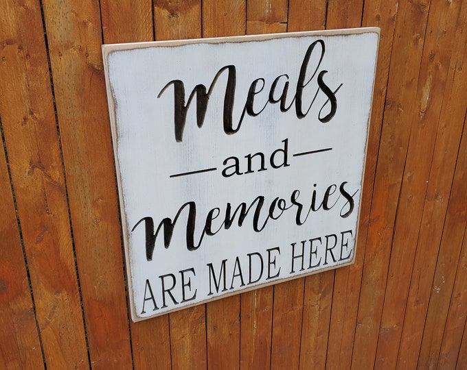 """Custom Carved Wooden Sign - """"Meals and Memories Are Made Here"""""""