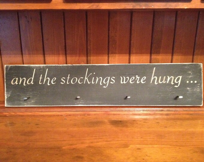 """Custom Carved Wooden Sign - """"And The Stockings Were Hung"""" - 24""""x6"""""""