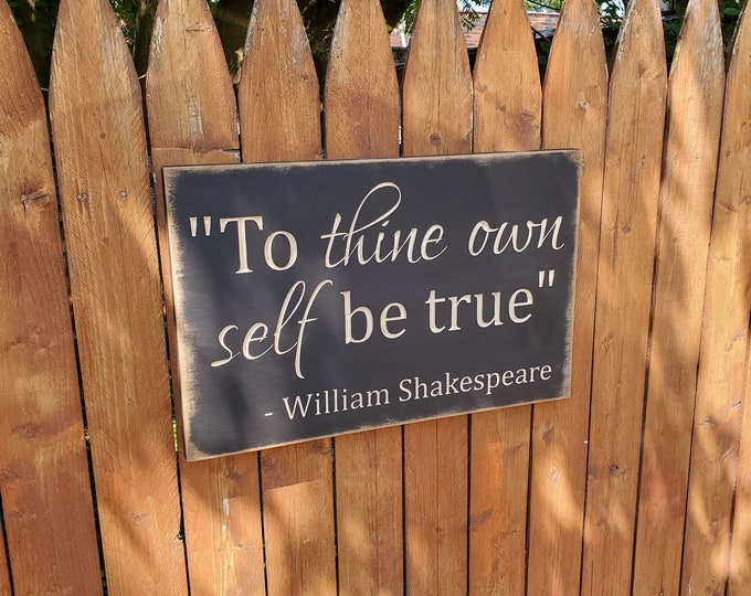 """Custom Carved Wooden Sign - """"To thine own self be true ..."""" William Shakespeare"""