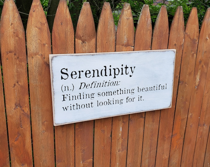 """Custom Carved Wooden Sign - """"Serendipity - Finding something beautiful without looking for it"""" - Definition"""