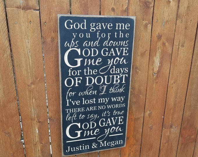"""Personalized Carved Wooden Sign - """"God Gave Me You For The Ups and Downs""""  - Blake Shelton """"God Gave Me You"""" song lyrics"""