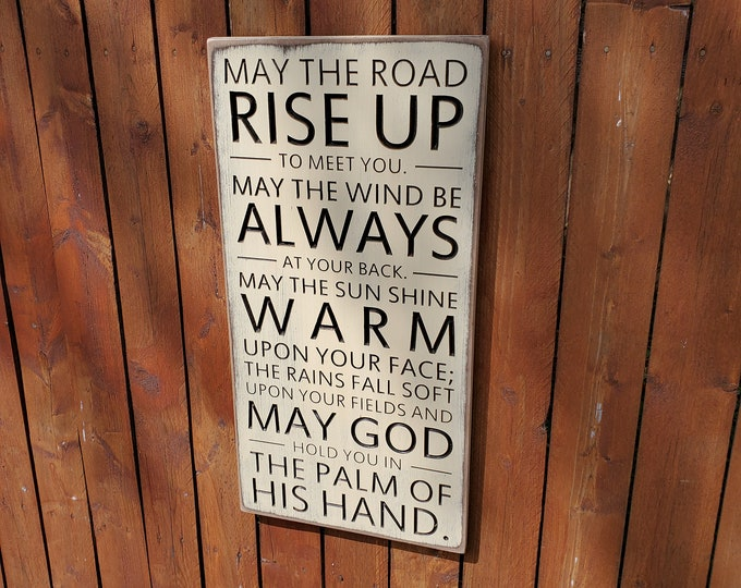 """Custom Carved Wooden Sign - """"May the road rise us to meet you, may the wind be always at your back ..."""""""