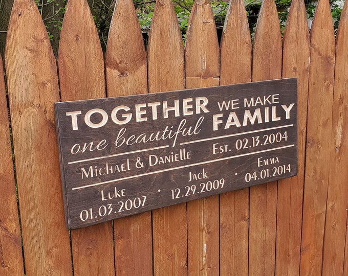 """Personalized Carved Wooden Sign - """"Together We Make One Beautiful Family"""" - 10""""x24"""""""