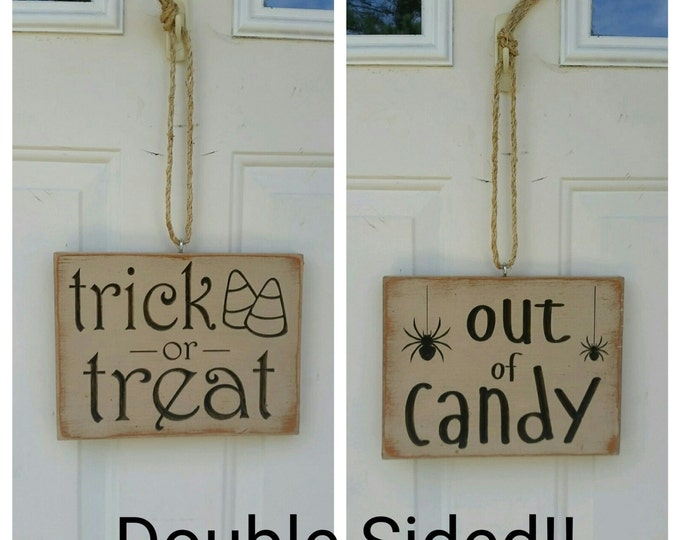 """Custom Carved Wooden Sign - """"Trick or Treat"""" """"Out of Candy"""" - DOUBLE SIDED"""