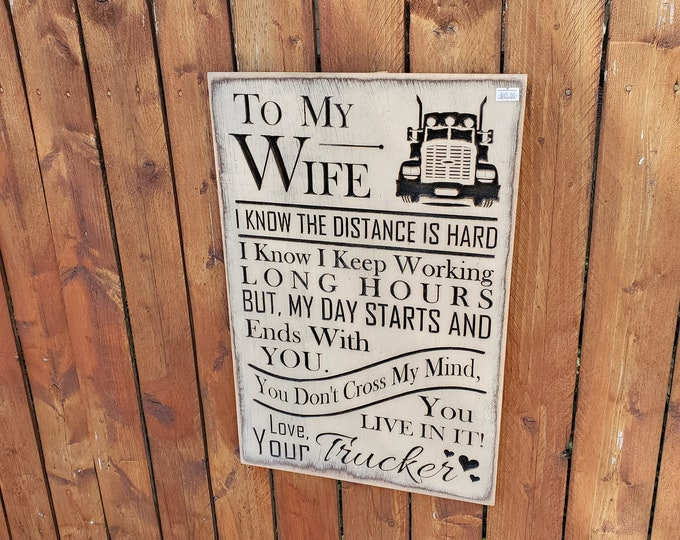 """Custom Carved Wooden Sign - """"To My Wife ... Love Your Trucker"""""""""""