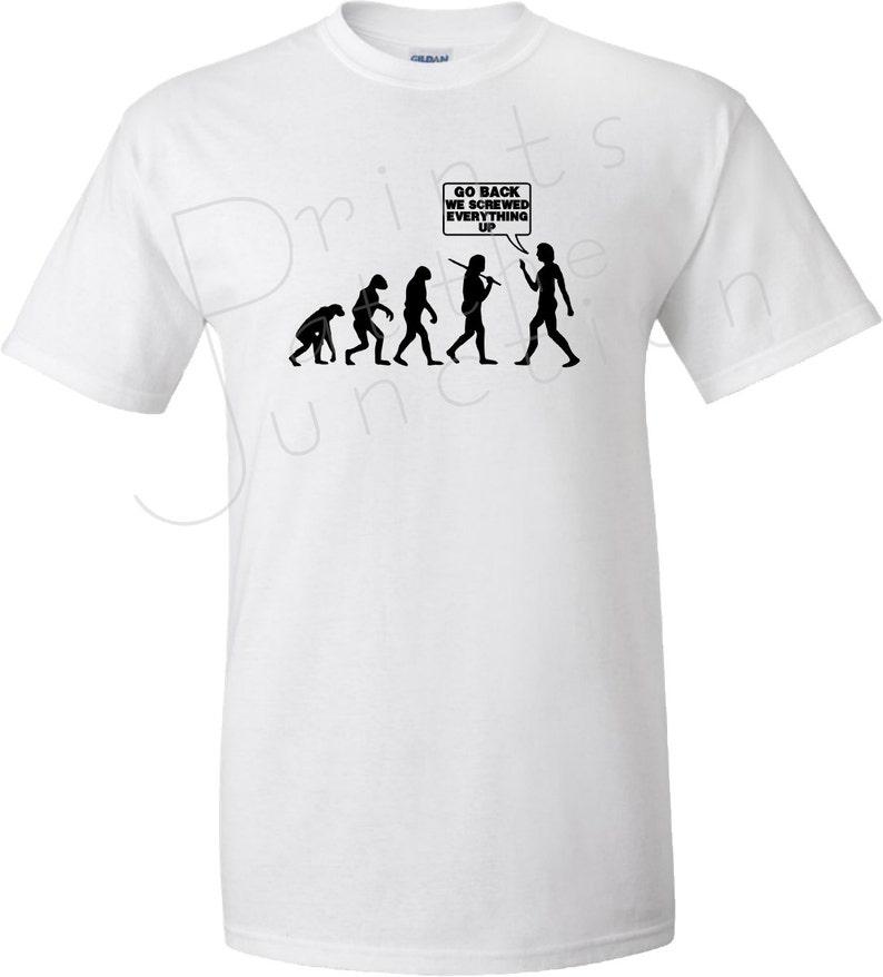 b9eaff5f Funny Evolution T-Shirt/ Evolution Of Man Shirt/ Go Back We | Etsy