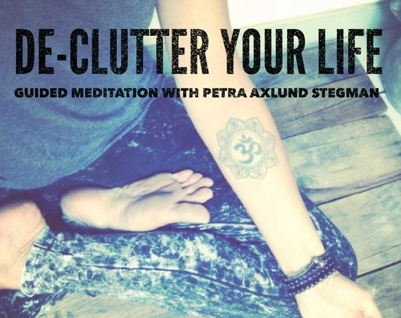 Guided Meditation, Audio Meditation, Meditation Download, MP3, De-Clutter Your Life, De-Stress, Relaxation, Inner Peace