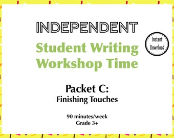Independent Student Writing Workshop Time Packet C: Finishing Touches | Digital Download | Classroom Project | Homeschool Project