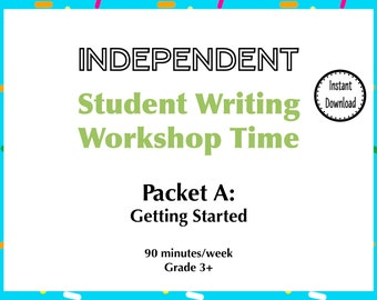 Independent Student Writing Workshop Time Packet A: Getting Started | Digital Download | Classroom Project | Homeschool Project
