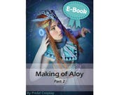 Cosplay Worbla and sewing tutorial book 'Making of Aloy Banuk Ice Hunter part 2 (Horizon Zero Dawn)' by Pretzl Cosplay - E-BOOK