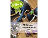 Cosplay Worbla armor making tutorial book 'Making of World of Warcraft WOW Demonhunter PART 1' by Pretzl Cosplay - E-BOOK